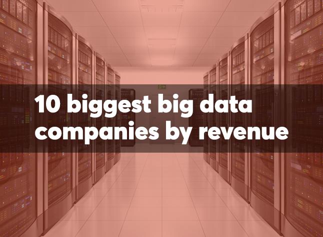 The 10 biggest big data companies